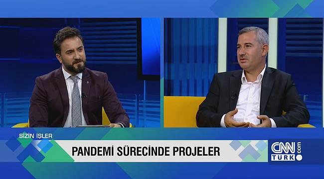 BAŞKAN ÇINAR, CNNTURK.COM'DA YAYINLANAN 'SİZİN İŞLER' PROGRAMINA KONUK OLDU